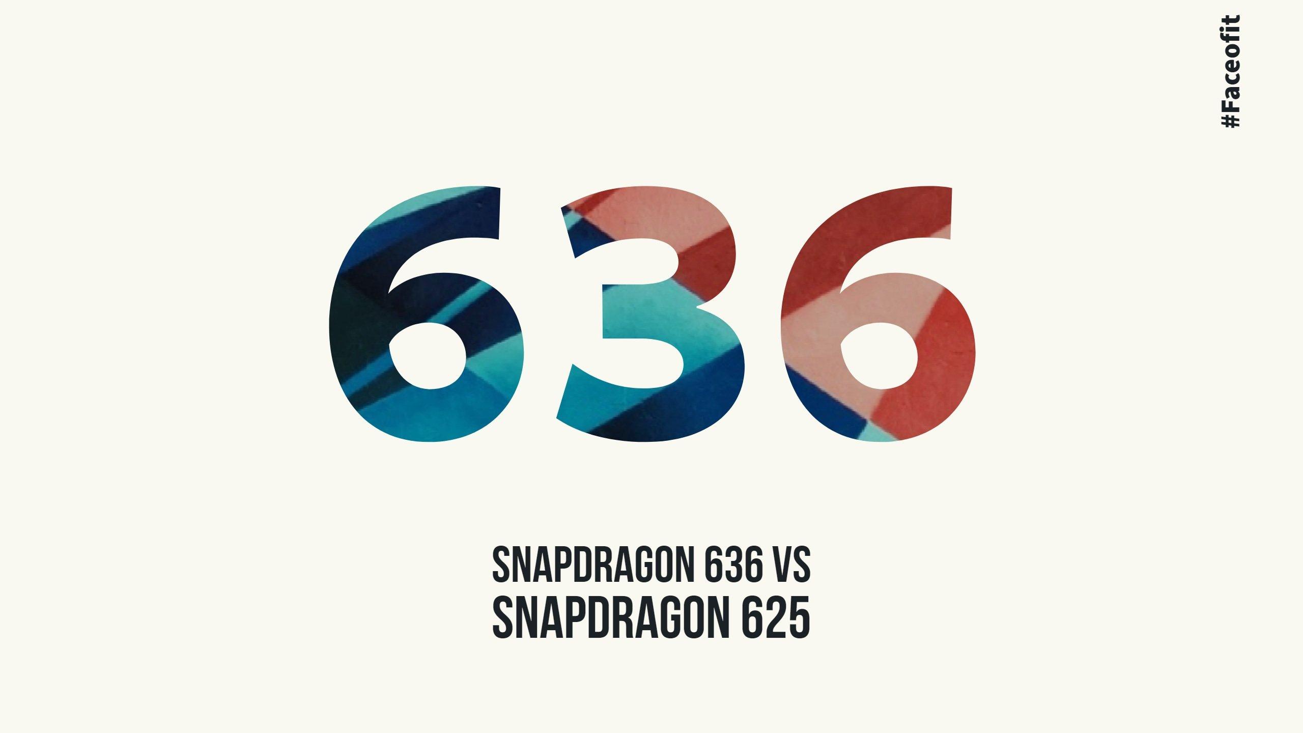 Snapdragon 636 Vs Snapdragon 625