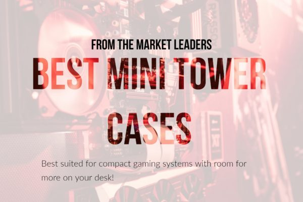 Best Micro ATX Mini Tower Computer Case