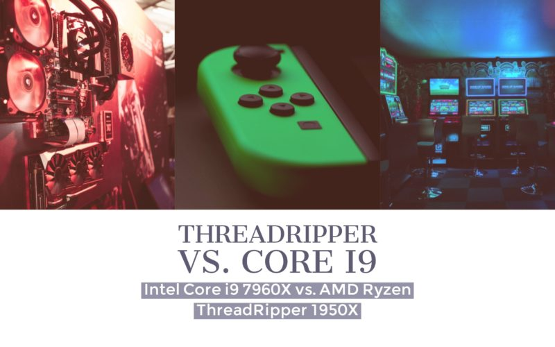 Intel Core i9 7960X vs  AMD Ryzen ThreadRipper 1950X in Gaming Perf