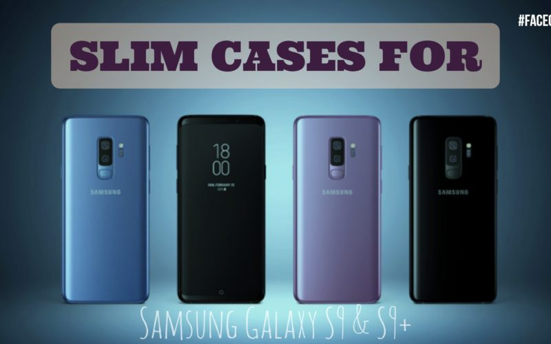 Best Slim Cases for Samsung Galaxy S9 and S9+