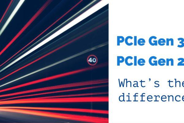 PCIe Gen 3 Vs. PCIe Gen 2
