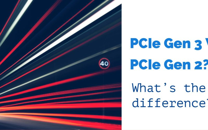PCIe Gen 3 Vs  PCIe Gen 2: What is the difference? Specifications