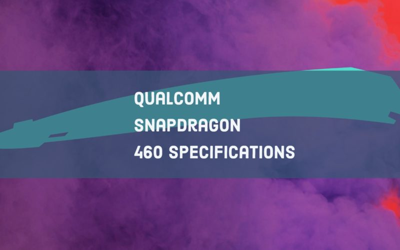 Qualcomm Snapdragon 460 Specifications
