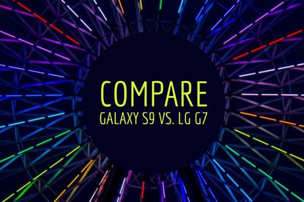 Samsung Galaxy S9 Vs. LG G7