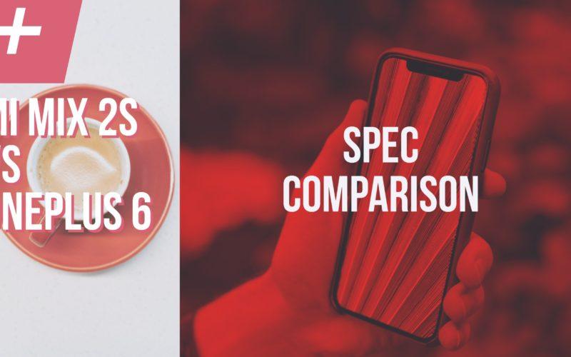Mi Mix 2S vs OnePlus 6