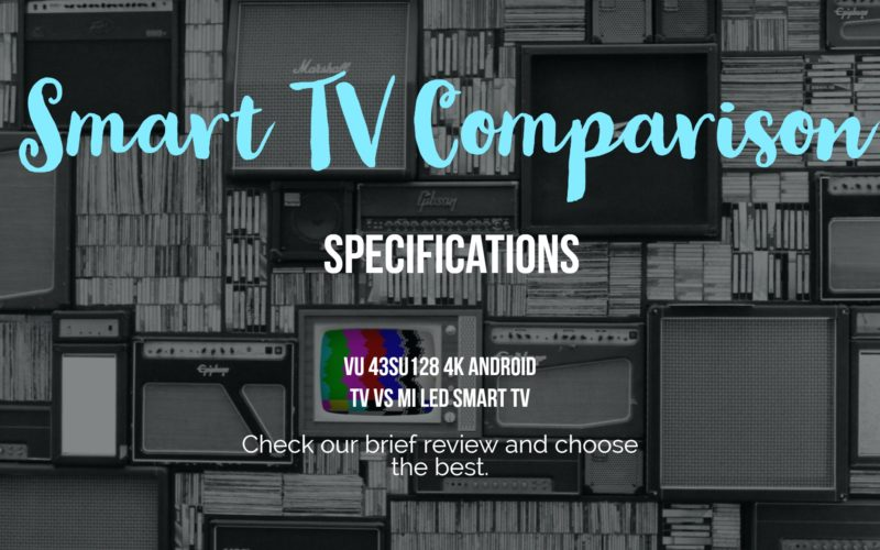 VU 43SU128 4K ANDROID TV Vs MI LED Smart TV 4A 43-inch Smart TV