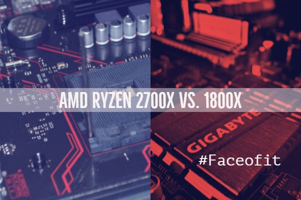 2700x vs. 1800x