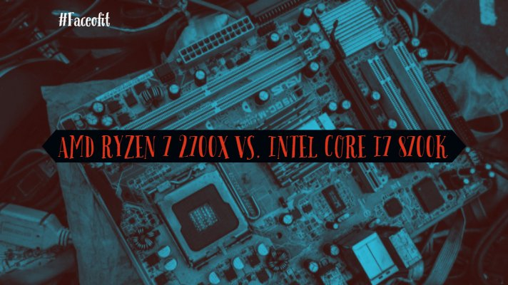 AMD Ryzen 7 2700X vs. Intel Core i7 8700K
