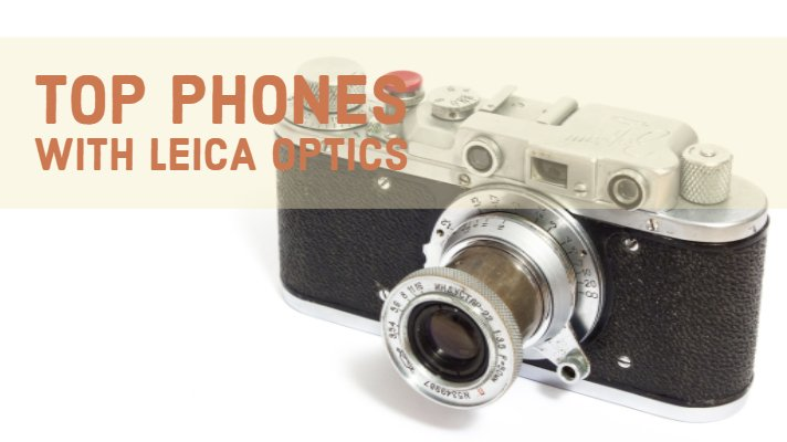 Phones with Leica Optics