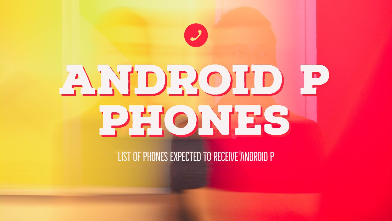 Android P Phones