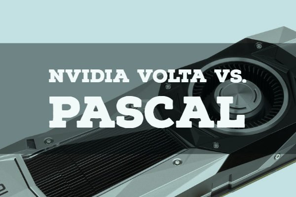 Nvidia Volta vs. Pascal