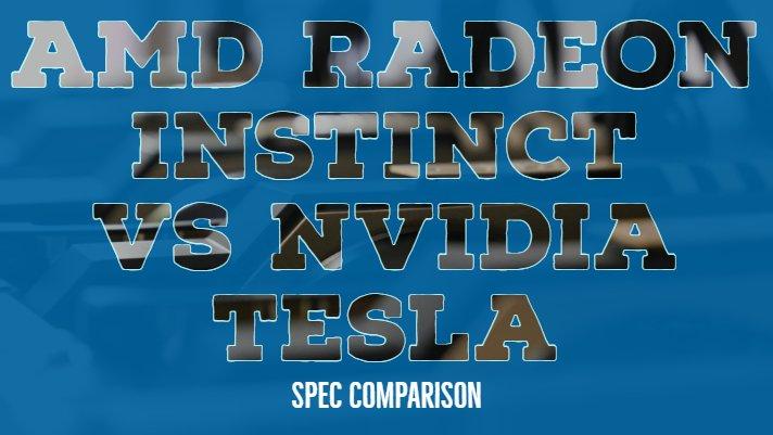 AMD Radeon Instinct vs Nvidia Tesla