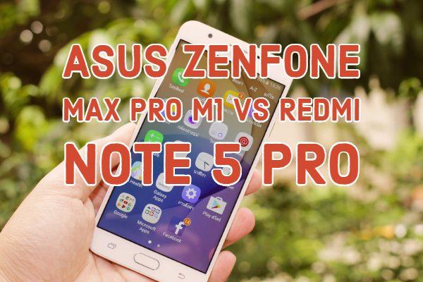 Asus ZenFone Max Pro M1 Vs Redmi Note 5 Pro