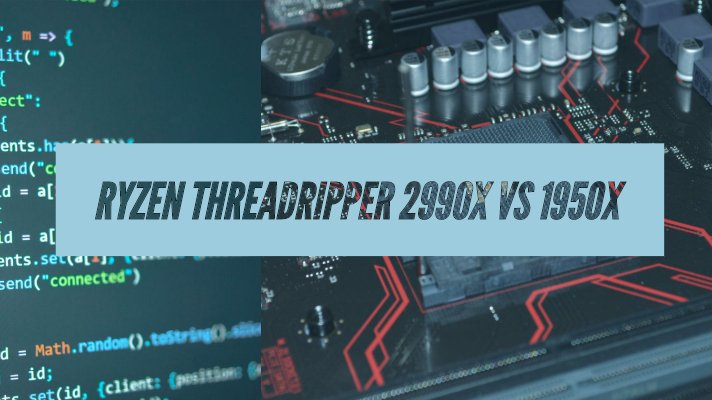 Ryzen Threadripper 2990x vs 1950x
