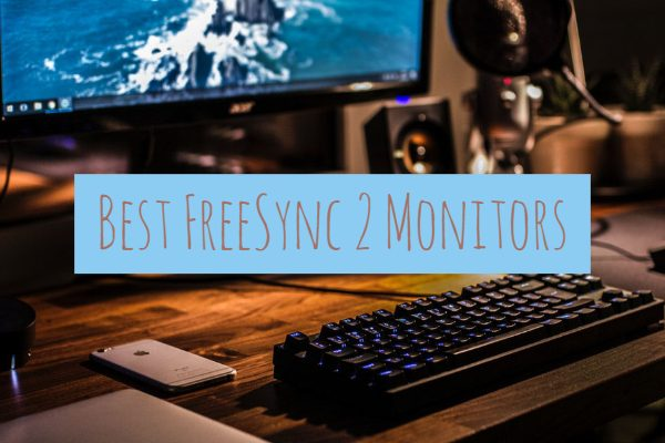Best FreeSync 2 Monitors