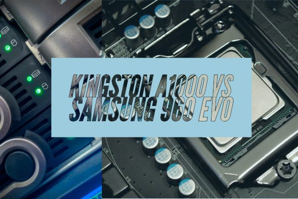Kingston A1000 vs Samsung 960 Evo
