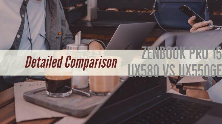 ZenBook Pro 15 UX580 vs UX550GE
