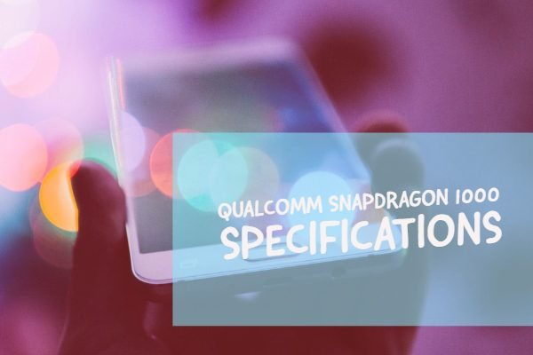 Qualcomm Snapdragon 1000 Specifications
