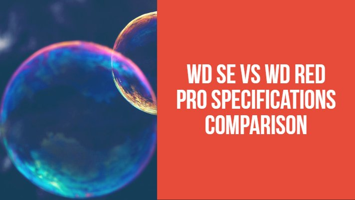 WD SE vs WD Red Pro Specifications Comparison