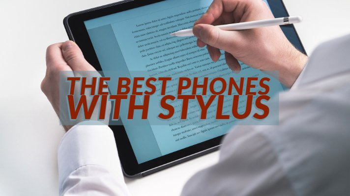 Phones with Stylus