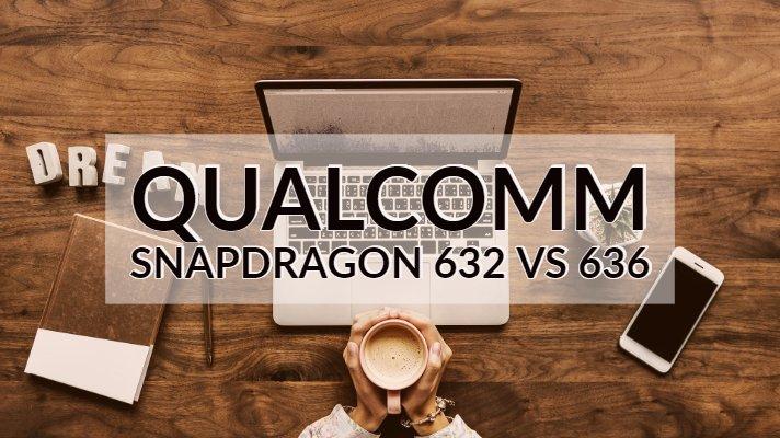 Qualcomm Snapdragon 632 vs 636