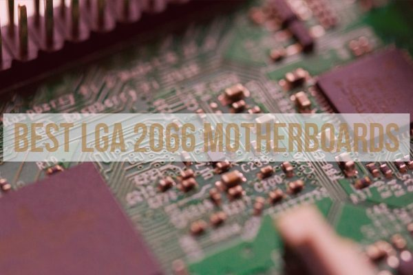Best LGA 2066 Motherboards