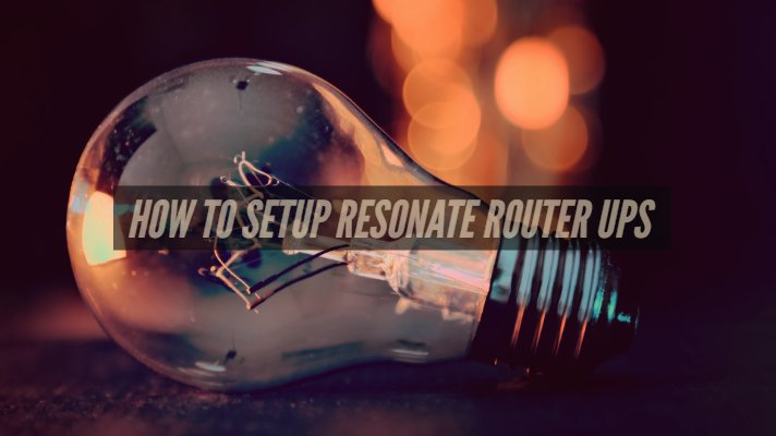 How To Setup Resonate Router UPS