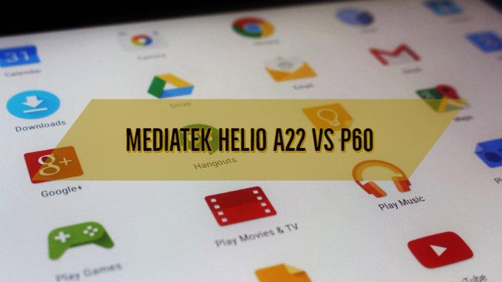 MediaTek Helio A22 vs P60