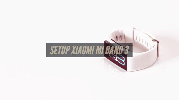 Setup Xiaomi Mi Band 3