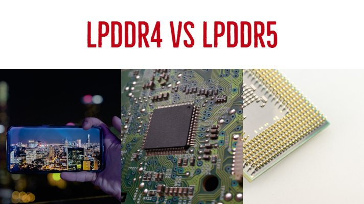 LPDDR4 vs LPDDR5 Standards and Specifications Comparison for Mobile