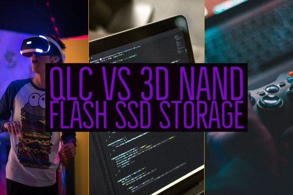QLC vs 3D Nand Flash SSD Storage