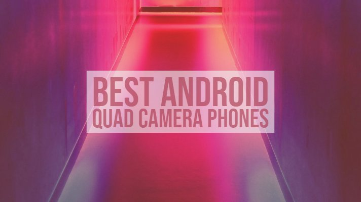 Best Android Quad Camera Phones in India