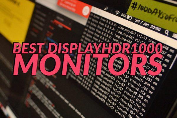 Best DisplayHDR1000 Monitors