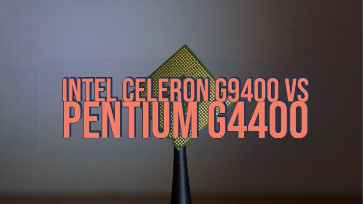 Intel Celeron G9400 vs Pentium G4400