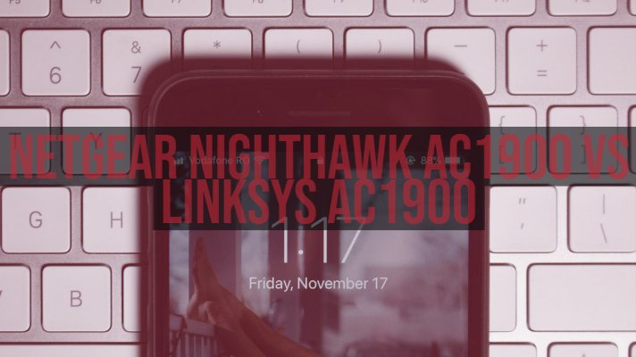 Netgear Nighthawk ac1900 vs Linksys ac1900