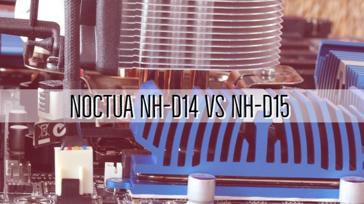 Noctua NH-D14 vs NH-D15