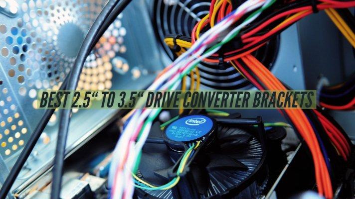 "Best 2.5"" to 3.5"" Drive Converter Brackets"