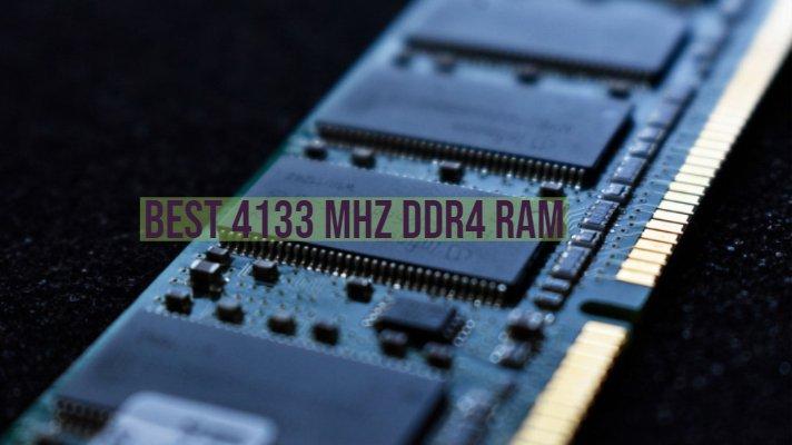 Best 4133 MHz DDR4 RAM