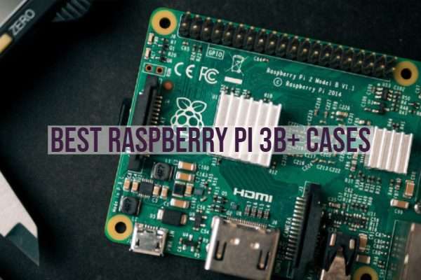 Best Raspberry Pi 3B+ Cases