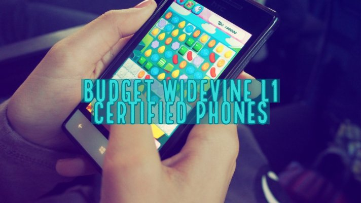 Best Budget Widevine L1 Certified Phones & Devices Support List in India