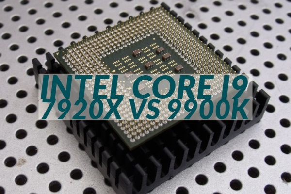 Intel Core i9 7920x vs 9900k
