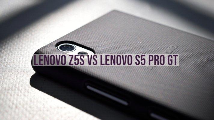 Lenovo Z5S vs Lenovo S5 Pro GT