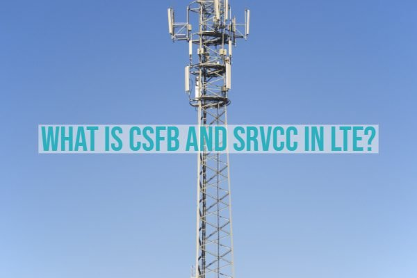 What is CSFB and Srvcc in LTE?