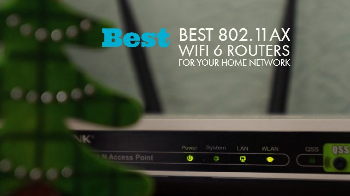 Best 802.11ax WiFi 6 Routers