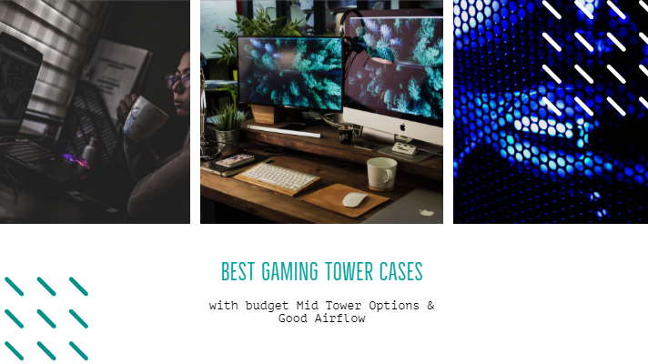 Best Gaming Tower Cases