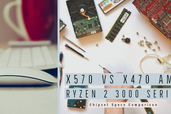 X570 vs x470 AMD Ryzen 2 3000 Series Chipset Specs Comparison