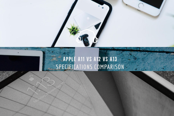 Apple A11 vs A12 vs A13