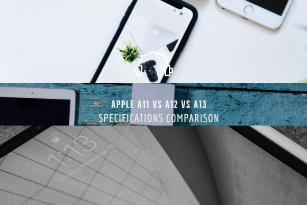 Apple A11 vs A12 vs A13