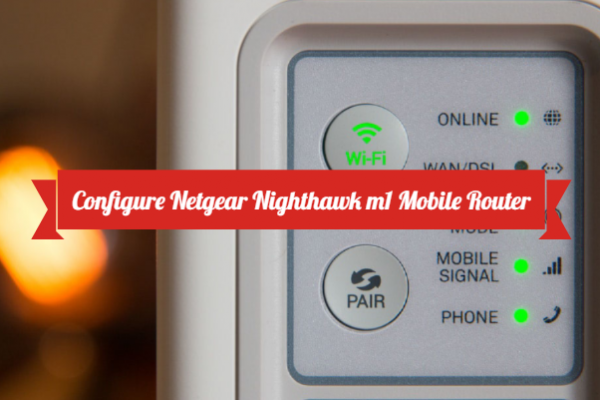Configure Netgear Nighthawk m1