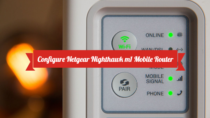 How to Install Setup and Configure Netgear Nighthawk m1 4G WiFi Router